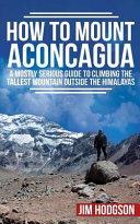 How to Mount Aconcagua