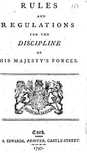 Rules and Regulations for the Discipline of His Majesty's Forces