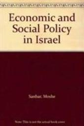 Economic and Social Policy in Israel: The First Generation