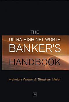 The Ultra High Net Worth Bankers Handbook PDF