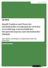 Begriff, Funktion und Praxis des interkulturellen Lesergesprächs zwischen Leseerfahrung, wissenschaftlicher Interpretationspraxis und interkultureller Didaktik: Eine Analyse am Beispiel von Aphorismen über die Deutschen