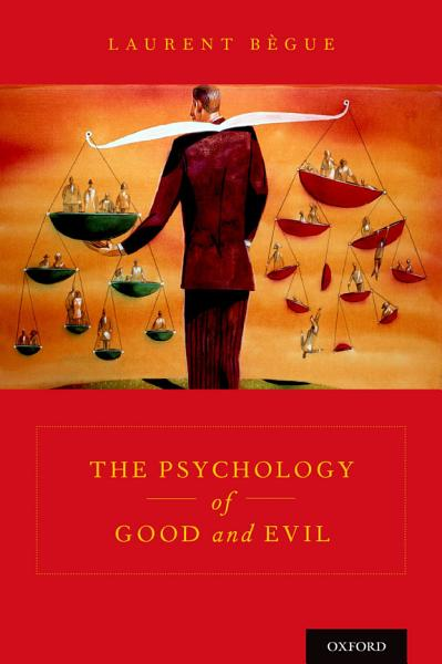 Download The Psychology of Good and Evil Book