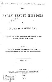 The Early Jesuit Missions in North America: Volume 1