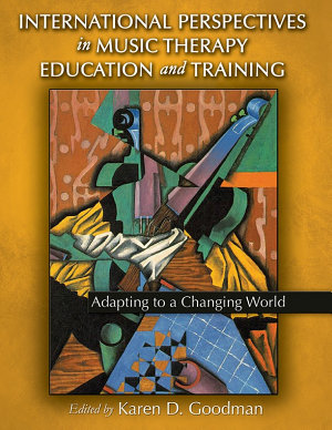 INTERNATIONAL PERSPECTIVES IN MUSIC THERAPY EDUCATION AND TRAINING