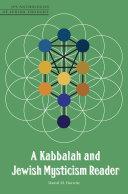 A Kabbalah and Jewish Mysticism Reader