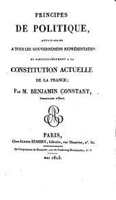 Principes de politique, applicables a tous les gouvernemens représentatifs et particulièrement a la constitution actuelle de la France