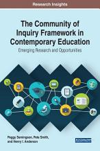 The Community of Inquiry Framework in Contemporary Education  Emerging Research and Opportunities PDF