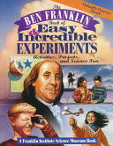 The Ben Franklin Book of Easy and Incredible Experiments PDF