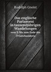Das englische Parlament in tausendj?hrigen Wandelungen