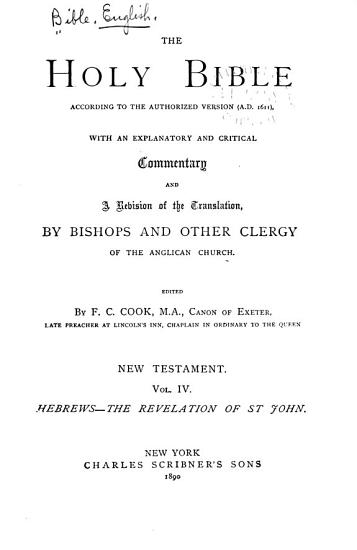The Holy Bible According to the Authorized Version  a D  1611   Hebrews to Revelation  1890 PDF