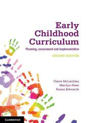 Early Childhood Curriculum: Planning, Assessment, and Implementation, Edition 2