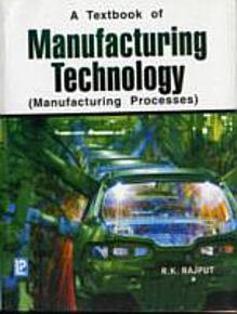 A Textbook of Manufacturing Technology PDF