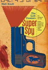 Super Spy: The Lost Dossiers: The Lost Dossiers