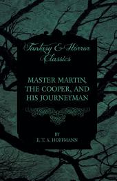 Master Martin, the Cooper, and His Journeyman (Fantasy and Horror Classics)
