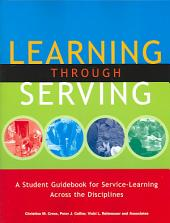 Learning Through Serving: A Student Guidebook for Service-learning Across the Disciplines
