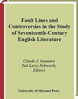 Fault Lines and Controversies in the Study of Seventeenth century English Literature PDF