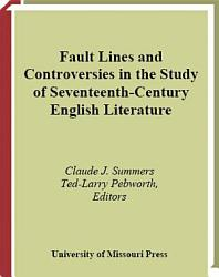 Fault Lines And Controversies In The Study Of Seventeenth Century English Literature Book PDF