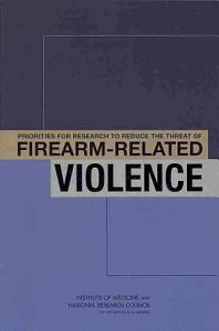 Priorities for Research to Reduce the Threat of Firearm Related Violence
