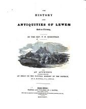 The History and Antiquities of Lewes and Its Vicinity: Volume 1