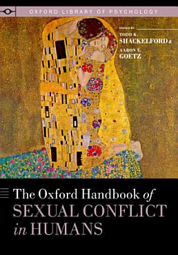 The Oxford Handbook of Sexual Conflict in Humans PDF