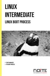 Linux boot process: Linux Intermediate. AL2-042