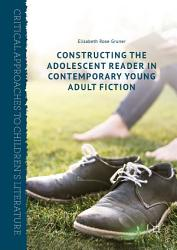 Constructing the Adolescent Reader in Contemporary Young Adult Fiction PDF