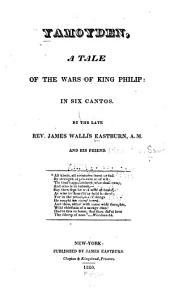 Yamoyden, a Tale of the Wars of King Philip: In Six Cantos