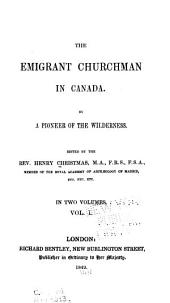 The Emigrant Churchman in Canada: Volumes 1-2