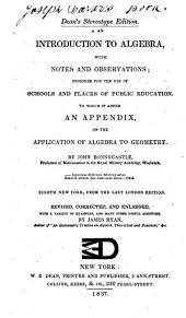 An Introduction to Algebra: With Notes and Observations : Designed for the Use of Schools and Places of Public Education : to which is Added an Appendix on the Application of Algebra to Geometry