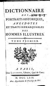 Dictionnaire des portraits historiques, anecdotes, et traits remarquables des hommes illustres: Volume1