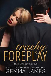 Trashy Foreplay