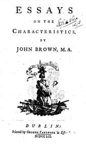 Essays on the Characteristics [of the Earl of Shaftesbury].