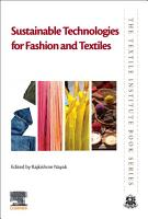 Sustainable Technologies for Fashion and Textiles PDF