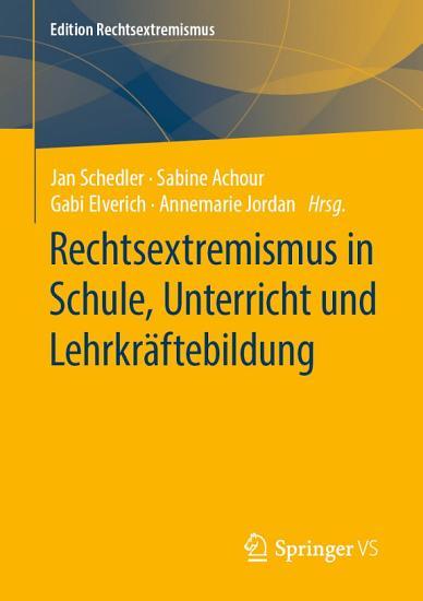 Rechtsextremismus in Schule  Unterricht und Lehrkr  ftebildung PDF
