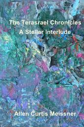 The Terasrael Chronicles: A Stellar Interlude