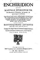 Enchiridion seu Manuale episcoporum pro decretis in Visitatione, & Synodo, de quacumque re condendis ...