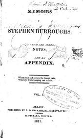 Memoirs of Stephen Burroughs: To which are Added, Notes, and an Appendix ...