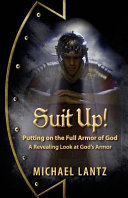 Suit Up  Putting on the Full Armor of God PDF