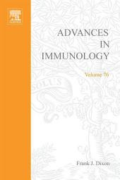 Advances in Immunology: Volume 76