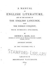A Manual of English Literature: And of the History of the English Language from the Norman Conquest, with Numerous Specimens