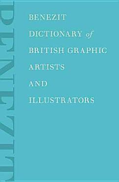 Benezit Dictionary of British Graphic Artists and Illustrators PDF