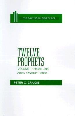 Twelve Prophets  Hosea  Joel  Amos  Obadiah  and Jonah PDF