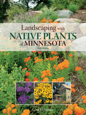 Landscaping with Native Plants of Minnesota   2nd Edition