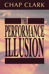 The Performance Illusion