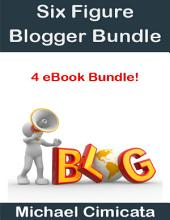Six Figure Blogger Bundle (4 eBook Bundle)