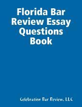 Florida Bar Review Essay Questions Book