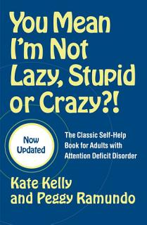 You Mean I m Not Lazy  Stupid or Crazy   Book