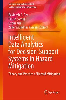 Intelligent Data Analytics for Decision-Support Systems in Hazard Mitigation