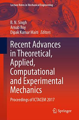 Recent Advances in Theoretical  Applied  Computational and Experimental Mechanics PDF