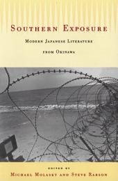 Southern Exposure: Modern Japanese Literature from Okinawa